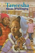 Taneesha Never Disparaging ebook by M. LaVora Perry, Floyd Cooper