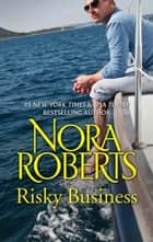 Risky Business ebook by Nora Roberts
