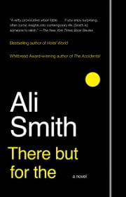 There But For The - A Novel ebook by Ali Smith
