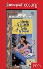 Daddy by Default ebook by Muriel Jensen