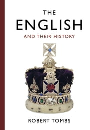 The English and Their History ebook by Robert Tombs