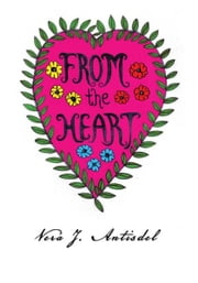 From The Heart ebook by Vera J. Antisdel