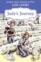 Judy's Journey ebook by Lois Lenski