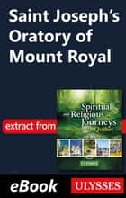 Saint Joseph's Oratory of Mount Royal ebook by Siham Jamaa
