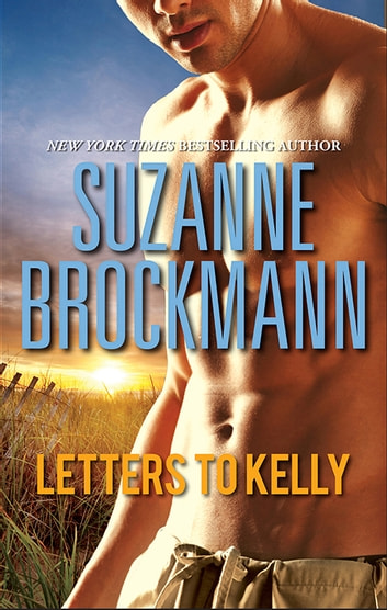 Letters To Kelly ebook by Suzanne Brockmann