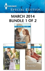 Harlequin Special Edition March 2014 - Bundle 1 of 2 - Lassoed by Fortune\A Proposal at the Wedding\Her Accidental Engagement ebook by Marie Ferrarella,Gina Wilkins,Michelle Major