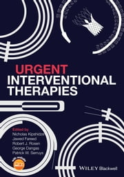 Urgent Interventional Therapies ebook by Nicholas Kipshidze,Jawed Fareed,Robert T. Rosen,Patrick Serruys,George Dangas