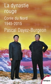 La dynastie rouge ebook by Pascal DAYEZ-BURGEON