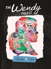 The Wendy Project ebook by Melissa Jane Osborne, Veronica Fish