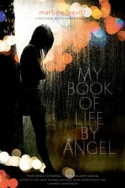 My Book of Life by Angel ebook by Martine Leavitt