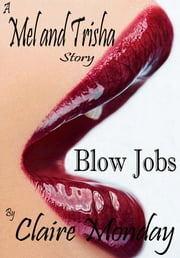 Mel and Trisha: Blowjobs ebook by Claire Monday