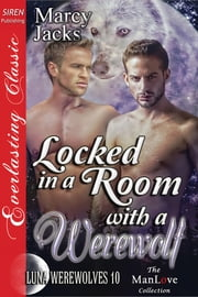 Locked in a Room with a Werewolf ebook by Marcy Jacks
