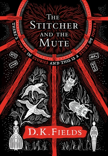 The Stitcher and the Mute ebook by D.K. Fields