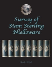 Survey of Siam Sterling Nielloware ebook by Charles Dittell