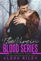 The Virgin Blood Bundle ebook by Alexa Riley