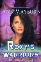 Roxy's Warriors ebook by Ann Mayburn