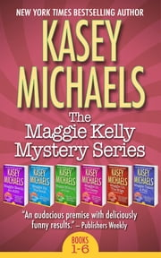 The Maggie Kelly Mystery Series Box Set (Books 1 - 6) ebook by Kasey Michaels