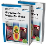 Microwaves in Organic Synthesis, 2 Volume Set ebook by Antonio de la Hoz,André Loupy