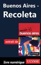 Buenos Aires - Recoleta ebook by Jean-François Bouchard, Jean Boucher