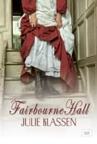FAIRBOURNE HALL ebook by Julie Klassen