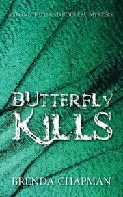 Butterfly Kills - A Stonechild and Rouleau Mystery ebook by Brenda Chapman