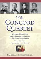 The Concord Quartet ebook by Samuel A. Schreiner Jr.