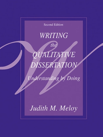 judith meloy writing the qualitative dissertation Said egon guba to judith meloy, in writing the qualitative dissertation (2002)  a guide to writing the dissertation literature review practical assessment, research.