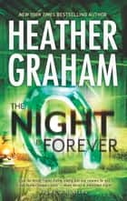 The Night Is Forever - Book 11 in Krewe of Hunters series ebook by Heather Graham