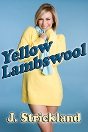 Yellow Lambswool ebook by J. Strickland