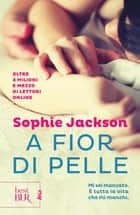 A fior di pelle eBook by Sophie Jackson