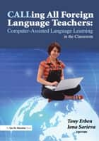 Calling All Foreign Language Teachers ebook by Tony Erben