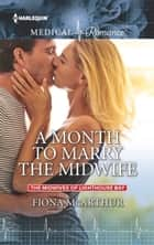 A Month to Marry the Midwife ebook by Fiona McArthur