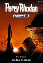 Perry Rhodan Neo 41: Zu den Sternen ebook by Marc A. Herren