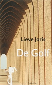 De golf ebook by Lieve Joris