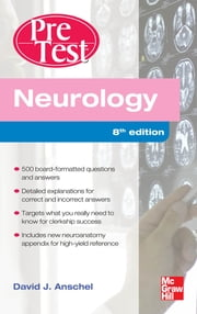Neurology PreTest Self-Assessment And Review, Eighth Edition ebook by David Anschel
