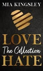 LoveHate - The Collection ebook by Mia Kingsley