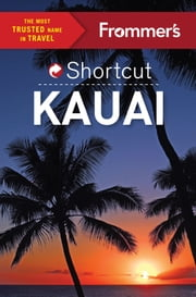 Frommer's Shortcut Kauai ebook by Jeanne Cooper