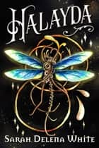 Halayda - Star-Fae Trilogy, #1 ebook by Sarah Delena White