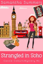 Strangled in Soho - (A Cozy Mystery) ebook by Samantha Summers, Samantha Silver