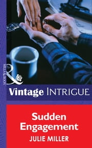 Sudden Engagement (Mills & Boon Intrigue) (The Taylor Clan, Book 1) ebook by Julie Miller