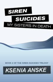 My Sisters in Death (Siren Suicides, Book 2) ebook by Ksenia Anske