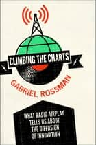 Climbing the Charts ebook by Gabriel Rossman