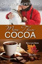 More Than Cocoa - The Maple Leaf Series, #5 ebook by Christine DePetrillo