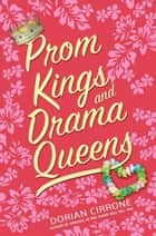 Prom Kings and Drama Queens ebook by Dorian Cirrone