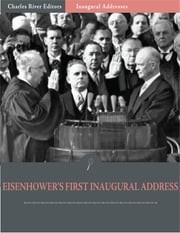 Inaugural Addresses: President Dwight Eisenhowers First Inaugural Address (Illustrated) ebook by Dwight Eisenhower