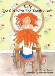 Judy The Girl With The Tangley Hair ebook by Miryam Tamar,Martha Golden