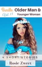 Bundle: Older Man & Younger Woman Vol. 13 (4 short stories) ebook by Rosie Zweet