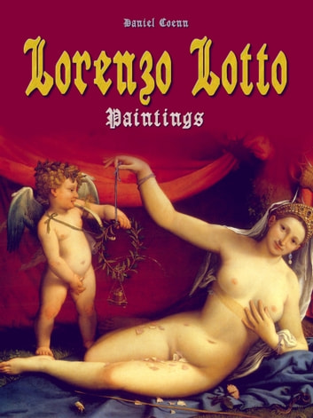 Lorenzo Lotto - Paintings ebook by Daniel Coenn