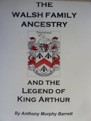 The Walsh Family Ancestry ebook by Anthony Murphy Barrett