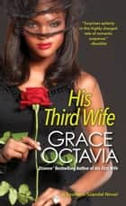 His Third Wife ebook by Grace Octavia